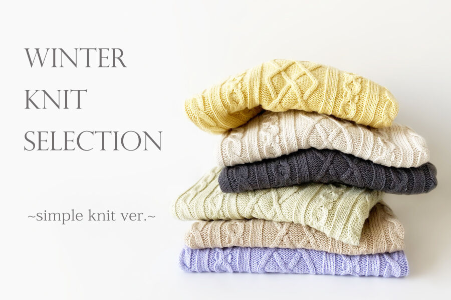 WINTER KNIT SELECTION ~simple knit ver.~