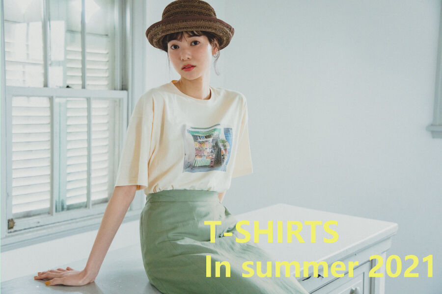 【T-SHIRTS in summer 2021】